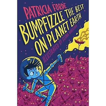 Bumpfizzle the Best on Planet Earth by Bumpfizzle the Best on Planet