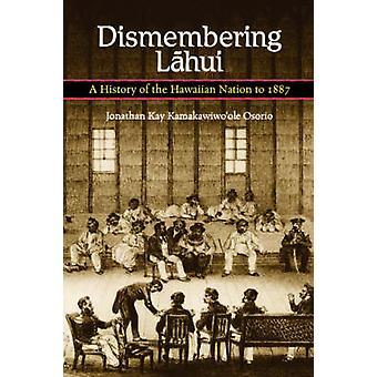 Lahui - eine Geschichte der hawaiianische Nation bis 1887 durch Jonat Zerstückelung
