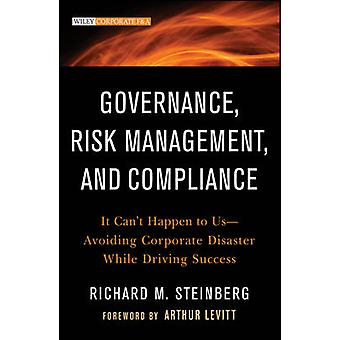 Governance - Risk Management - and Compliance - It Can't Happen to Us-