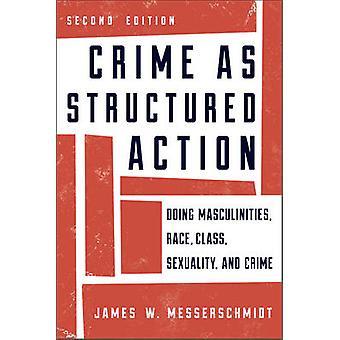 Kriminalität als strukturierte Aktion - tun Männlichkeiten - Race - Klasse - Riesentitten