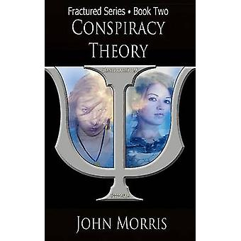 Conspiracy Theory by John Morris