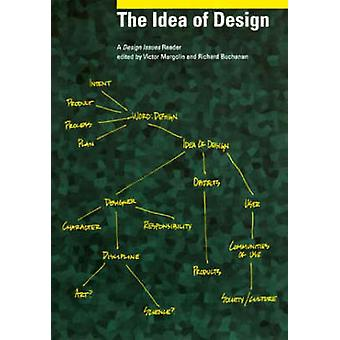 The Idea of Design by Victor Margolin - Richard Buchanan - 9780262631