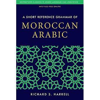 En kort henvisning grammatik af marokkansk arabisk af Richard S. Harrell-