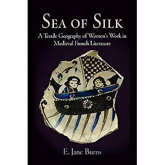 Sea Silk: tekstiili maantiede naisten työn keskiajan Ranskan kirjallisuus