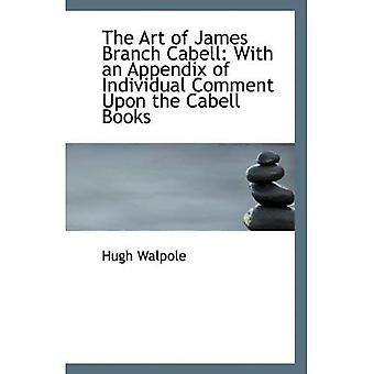 A arte de James Branch Cabell: com um apêndice de comentário Individual sobre os livros de Cabell