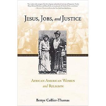 Jezus, banen, en rechtvaardigheid: Afro-Amerikaanse vrouwen en religie