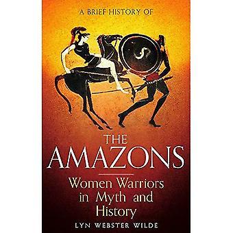 Une brève histoire des Amazones: femmes guerrières dans le mythe et l'histoire (histoire courte)