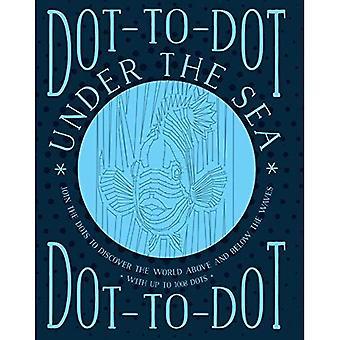 Punt-tot-Dot Under the Sea: Join the Dots om te ontdekken de wereld onder de golven en op volle zee