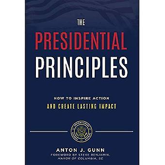 Les principes présidentielles: Comment inspirer l'Action et créer un Impact durable