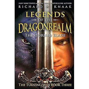 Legends of the Dragonrealm:� The Horned Blade (the Turning War Book Three)
