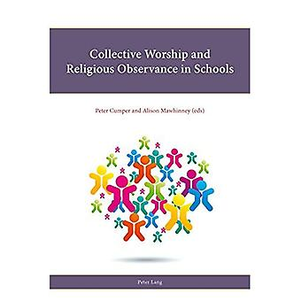 Collective Worship and Religious Observance in Schools (Religion, Education� and Values)