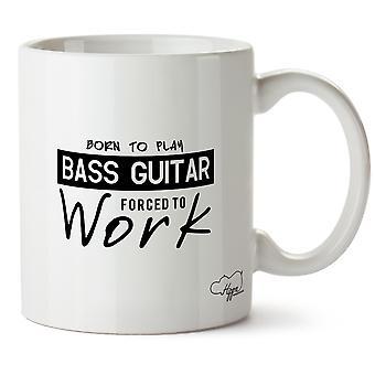 Hippowarehouse født til å spille Bass tvunget til å jobbe trykte krus Cup keramiske 10 Unzen
