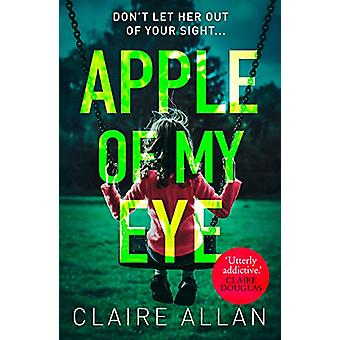 Apple of My Eye - The gripping psychological thriller from the USA Tod