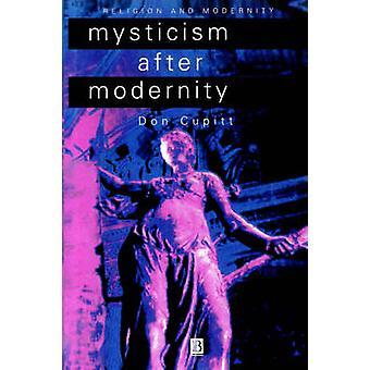 Mysticism After Modernity by Cupitt & Don