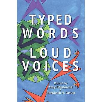 Typed Words Loud Voices by Sequenzia & Amy