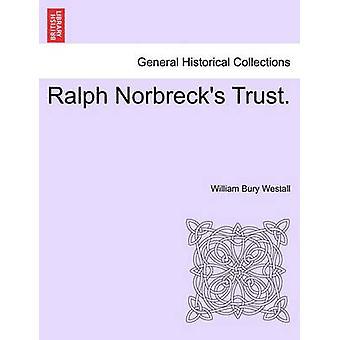 Ralph Norbrecks Trust. par Westall & William enterrer