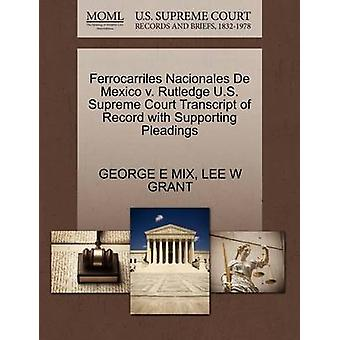 Ferrocarriles Nacionales De Mexico v. Rutledge U.S. Supreme Court Transcript of Record with Supporting Pleadings by MIX & GEORGE E