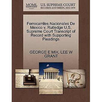 Ferrocarriles Nacionales De México v. Rutledge U.S. Supreme Court Abschrift des Datensatzes mit Unterstützung von Schriftsätzen von MIX & GEORGE E