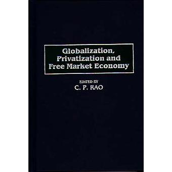 Privatizzazione di globalizzazione e l'economia di libero mercato di Rao & C.