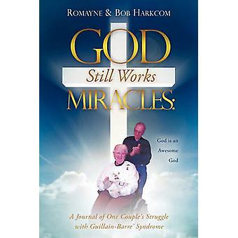 God Still Works Miracles by Harkcom & Romayne