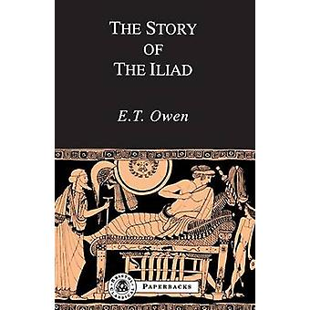 The Story of the Iliad by Owen & E. T. Eric Trevor
