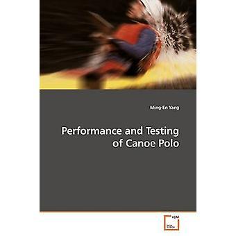 Testen der Leistung und der Kanu Polo von Yang & MingEn