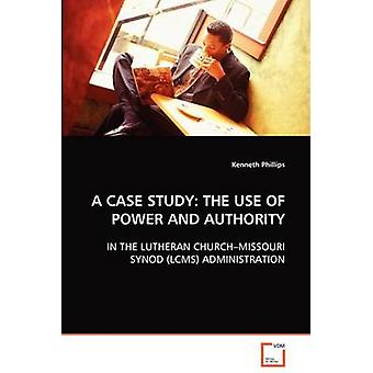 フィリップス & ケネスによる権力と権威の使用についての事例研究
