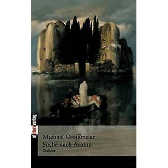Die Suche nach Avalun by Groimeier & Michel