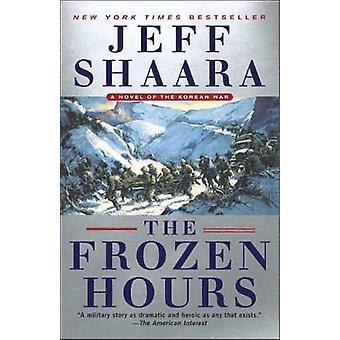 Frozen Hours - A Novel of the Korean War by Jeff Shaara - 978034554924