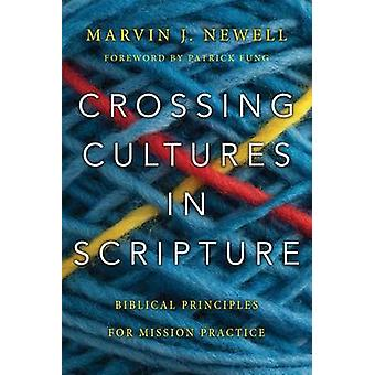 Crossing Cultures in Scripture - Biblical Principles for Mission Pract