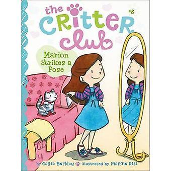 Marion Strikes a Pose by Callie Barkley - Marsha Riti - 9781442495289