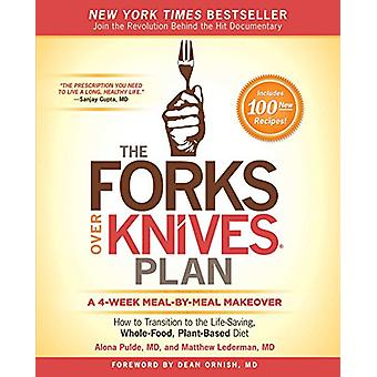 The Forks Over Knives Plan - How to Transition to the Life-Saving - Wh