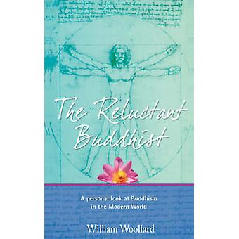 The Reluctant Buddhist by William Woollard - 9781906210359 Book