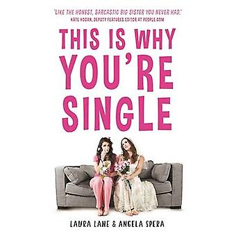 This is Why You're Single by Laura Lane - Angela Spera - 978191127412