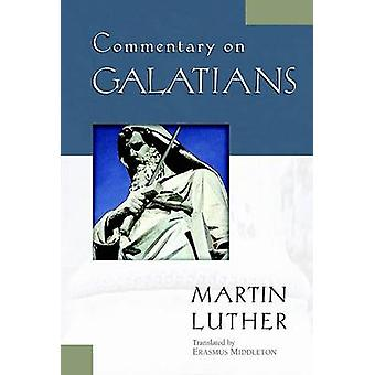 Commentary on Galatians by Martin Luther - 9780825430831 Book
