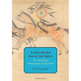 Libro de guerra de Lakota de la Little Bighorn (estudios de la biblioteca de Houghton)