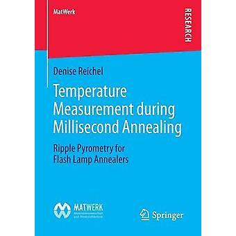 Medición de temperatura durante la pirometría de ondulación de ondulación de recocido de milisegundos para recocidos de lámparas de flash por Reichel & Denise