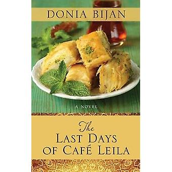 The Last Days of Cafe Leila by Donia Bijan - 9781432839598 Book