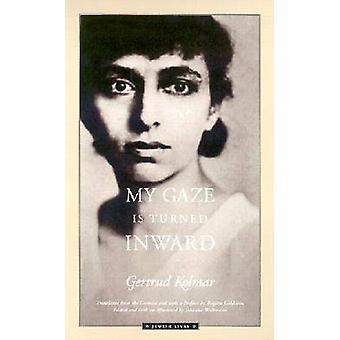 My Gaze is Turned Inward - Letters 1934-1943 by Gertrud Kolmar - 97808