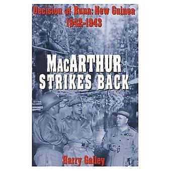 MacArthur Strikes Back : Decision at Buna: New Guinea, 1942-1943