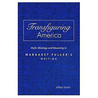 Trasfigurante America: Mito, ideologia e lutto nella scrittura di Margaret Fuller
