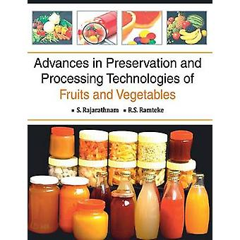 Advances in Preservation and Processing Technologies of Fruits and Vegetables by Rajarathnam & S.