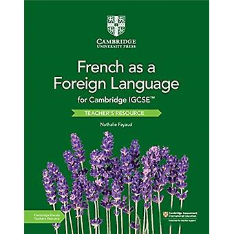 Cambridge IGCSE TM French as a Foreign Language Teachers by Nathalie Fayaud