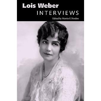 Lois Weber  Interviews by Edited by Martin F Norden