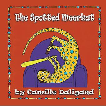 The Spotted Meerkat by Daligand & Camille