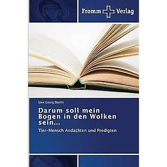 Darum soll mein Bogen in den Wolken sein... by Doehn Uwe Georg