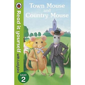 Town Mouse and Country Mouse  Read it yourself with Ladybir by Ladybird
