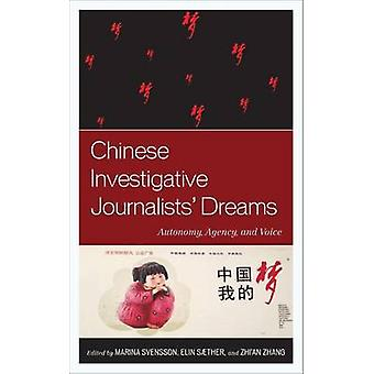 Chinese Investigative Journalists Dreams Autonomy Agency and Voice by Svensson & Marina
