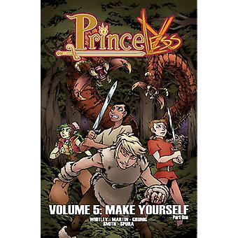 Princeless Volume 5 - Make Yourself Part 1 by Brett Grunig - 978163229