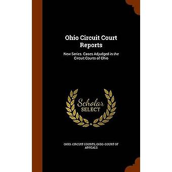 Ohio Circuit Court Reports by Created by Ohio Circuit Courts & Created by Ohio Court of Appeals